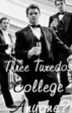 Three Tuxedos | College anyone? by to-tvd