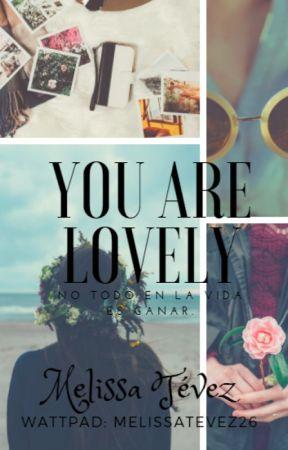 You Are Lovely: NO TODO EN LA VIDA ES GANA. by MelissaTevez26