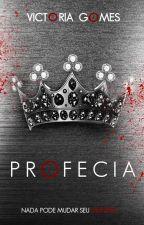 Profecia [CONCLUÍDO] by VictoriaGomesP