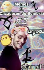 MEMES DE CAZADORES DE SOMBRAS #2 by joma119