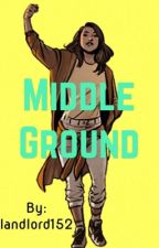 Middle ground  by landlord152