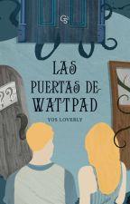 Las Puertas De Wattpad by Ilta_LeFeu