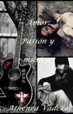 Amor: Pasión y música. (FanFic- 30STM) by AtheneaVadcke
