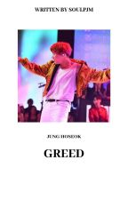 Greed {J.H.S} Book 3 of Forced Marriage✔ by fluffypinkmochi