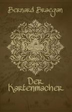 Der Kartenmacher by BernardBraegan