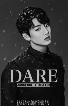 DARE [JUNGKOOK X READER] by baetansonyendan