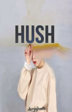 Hush by laurynjanelle