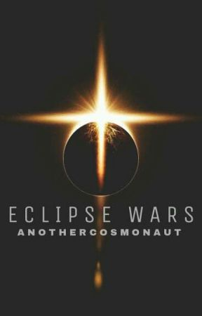 Eclipse Wars  by AnotherCosmonaut