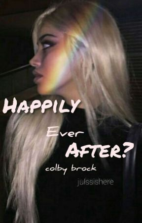 Happily Ever After? Colby Brock x Reader by JulssIsHere