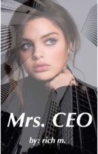 Mrs. CEO {sequel to CEO} ( COMPLETED ) by Richy_Richy