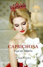 TUYA , SIN SABERLO....LARISSA by Echeryl