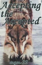 Accepting the Accepted (Book Two) (Discontinued) by mgm-22