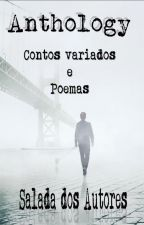 Anthology - Contos Variados e Poemas by saladadosautores