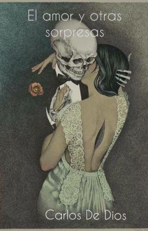 El amor y otras sorpresas by CarlosDeDios_