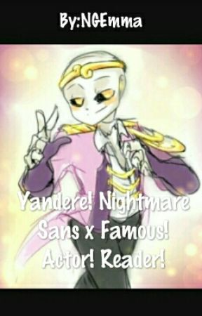 Book 2) Coming For You, Y/N  Yandere! Nightmare Sans x Famous