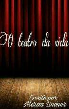 O teatro da vida by melissa_lindner