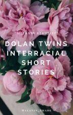 Dolan Twins Interracial Short Stories  by Mxlanin_Shade