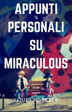 Appunti personali su Miraculous by _Louis_Agreste_15