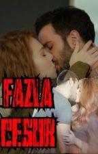 Fazla Cesur +18 by YazarSenarist