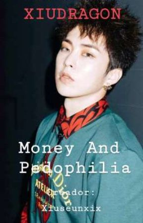 MONEY AND PEDOPHILIA (XiuDragon y Xiuharem) by paulagmsc