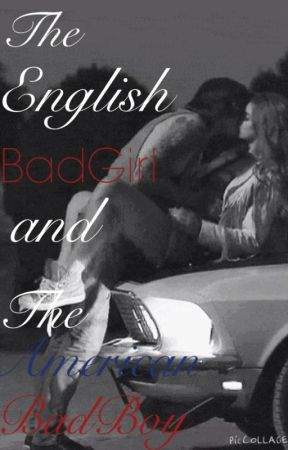 The English badgirl and the American badboy by dinosauremily