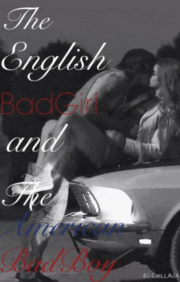 The English badgirl and the American badboy