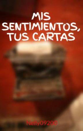 MIS SENTIMIENTOS, TUS CARTAS by Nelly09200