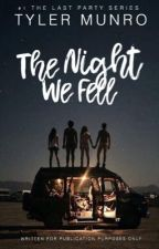 The Night We Fell by tylerserpents