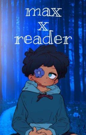 Max X Reader by kylebroflovskiiiii