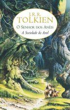 A Sociedade do Anel (O Senhor dos Anéis) by rafaelmelo35