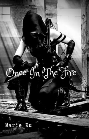 Once In The Fire by _BrokenChronicles_