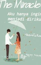 THE MIRACLE  by tiara_agnes
