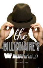 The Billionaire's Wanted✔[#1 Xerxes Kings] by banawolkaye
