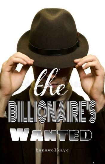 The Billionaire's Wanted✔[#1 Xerxes Kings]