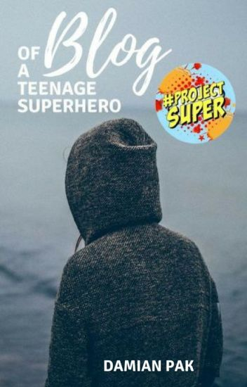 Blog of a Teenage Superhero