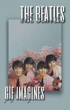 The Beatles || GIF Imagines|| by _strxberryfxelds