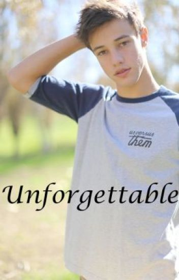 Unforgettable (Cameron Dallas Fan Fiction)