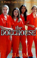 The Dollhouse | PLL by PLLxDM