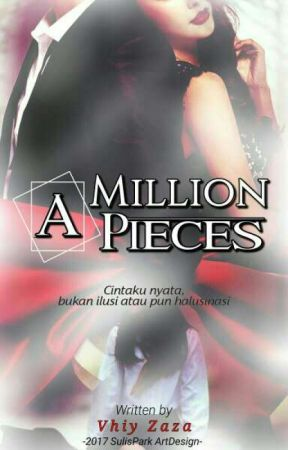 A Million Pieces by Vhiy_Zaza