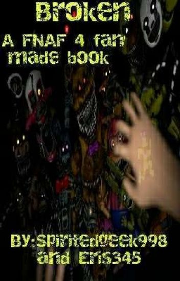 Broken A FNAF 4 Fan Made book - Deku - Wattpad