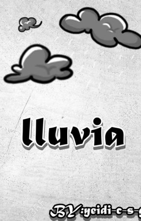 Lluvia. by yeidi-c-s-g