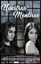 Nuestras Mentiras ( camren g!p )  by OnlySari