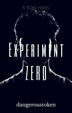 Experiment Zero by dangeroustoken