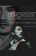Demonside: Dark Beginnings [COMPLETED] by Horsejoy