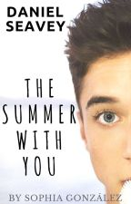 The summer with you/Daniel Seavey TERMINADA by SophiaGG_