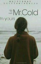Mr.Cold I'm Yours [BOOK# II HARRISON SERIES] by littlemixberry