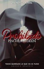 Prohibido (pausada) by FischerEideen