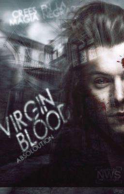 Virgin Blood. #1 - Wattpad
