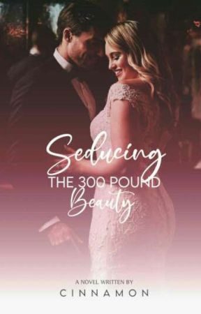 Seducing My 300 Pound Wife by Myscriptedlies
