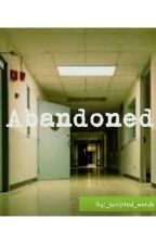 Abandoned by _scripted_words
